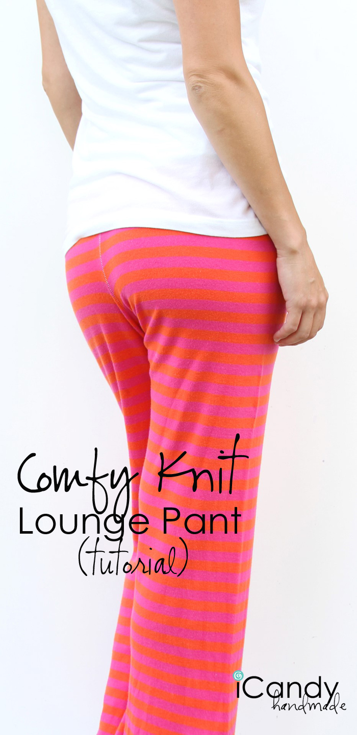 Comfy Knit Lounge Pants Tutorial - iCandy handmade