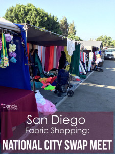 San Diego Fabric Shopping: National City Swap Meet